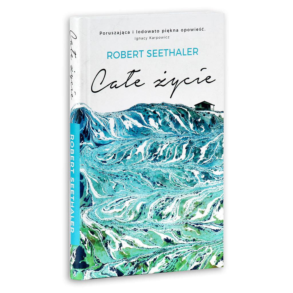 """""""Całe życie"""" — recenzja książki Roberta Seethalera."""